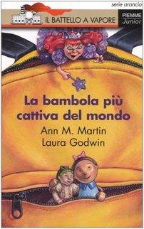La bambola più cattiva del mondo Martin, Ann M.; Godwin, Laura; Selznick, B. and Flore, F. - La bambola più cattiva del mondo Martin, Ann M.; Godwin, Laura; Selznick, B. and Flore, F.