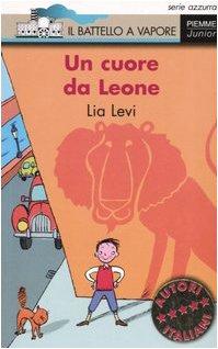 Un cuore da Leone (Il battello a vapore. Serie azzurra) - Lia Levi