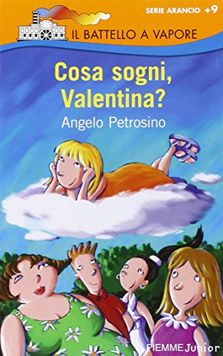 Cosa sogni, Valentina? (Il battello a vapore.: Angelo Petrosino