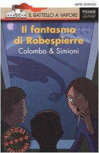 Il fantasma di Robespierre - Paolo, Colombo Anna Simioni und Benvenuto M.