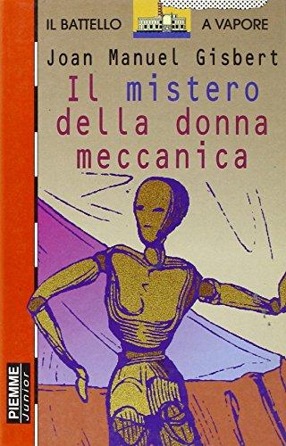 Il Mistero Della Donna Meccanica (Italian Edition): Gisbert, Joan Manuel