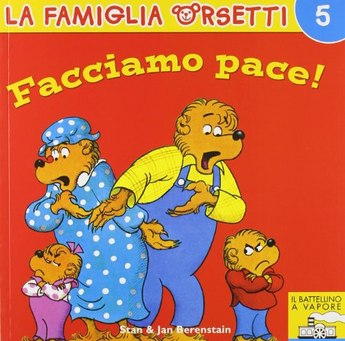 Facciamo pace! (Italian translation of The Berenstain Bears Get In A Fight): Berenstain Stan; ...