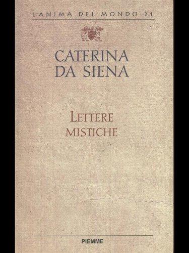 Lettere mistiche.: Caterina da Siena.