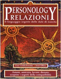 9788838440731: Personology. Relazioni. Il linguaggio segreto delle date di nascita