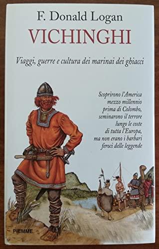 Vichinghi: Viaggi, guerre e cultura dei marinai dei ghiacci. (U.S. Title: The Vikings in History) ...