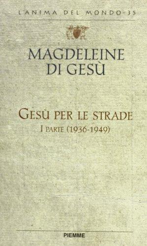 9788838446382: Gesù per le strade. Lettere e scritti spirituali (1936-1949) (L'anima del mondo)