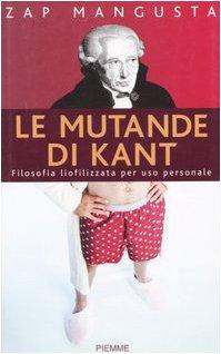 9788838449949: Le mutande di Kant. Filosofia liofilizzata per uso personale