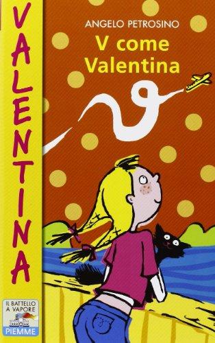 V come Valentina (Il battello a vapore.: Angelo Petrosino