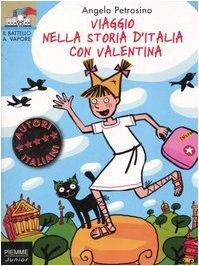 Viaggio nella storia d'Italia con Valentina (Il: Angelo Petrosino