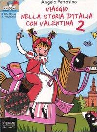 9788838450594: Viaggio nella storia d'Italia con Valentina: 2 (Il battello a vapore. Serie Valentina)
