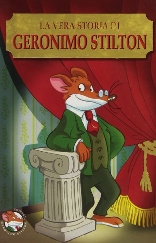 La vera storia di Geronimo Stilton (8838453640) by Geronimo Stilton