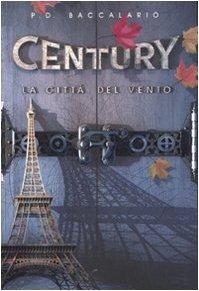 9788838454158: La città del vento. Century vol. 3