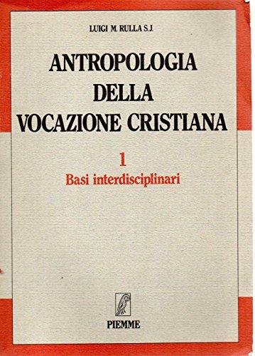 Antropologia Della Vocazione Cristiana II. Conferme Esistenziali: Rulla, Luigi M.