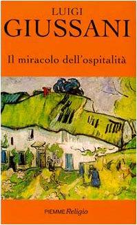 Il miracolo dell'ospitalità (9788838465659) by [???]