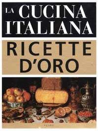 9788838466168: La cucina italiana. Ricette d'oro