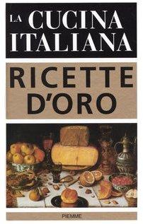 9788838466328: La cucina italiana. Ricette d'oro