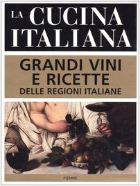 9788838466748: La cucina italiana. Grandi vini e ricette delle regioni italiane