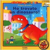 9788838467271: Ho trovato un dinosauro!