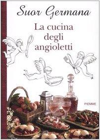 La cucina degli angioletti: Germana (suor)