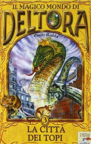 La cittÃ: dei topi. Il magico mondo di Deltora vol. 3 (8838468532) by Emily Rodda