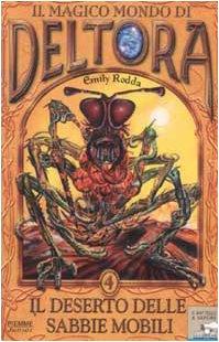 Il deserto delle sabbie mobili. Il magico mondo di Deltora vol. 4 (8838468540) by Emily Rodda