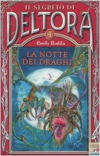 9788838468650: La notte dei draghi. Il segreto di Deltora vol. 4
