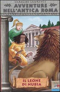 9788838472862: Il leone di Nubia. Avventure nell'antica Roma: 6