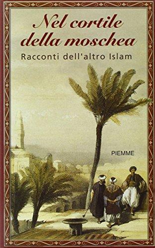 9788838473678: Nel cortile della moschea. Racconti dell'altro Islam