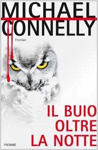 Il Buio Oltre la Notte: Michael Connelly