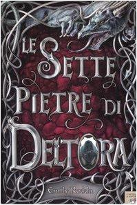 Le sette pietre di Deltora (9788838474170) by [???]