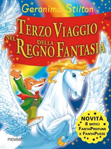 Geronimo Stilton: Terzo Viaggio Nel Regno Della Fantasia (Italian Edition) (9788838474545) by [???]