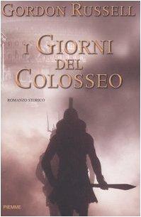 9788838476334: I giorni del Colosseo