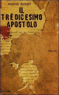 9788838476426: Tredicesimo Apostolo (Il)