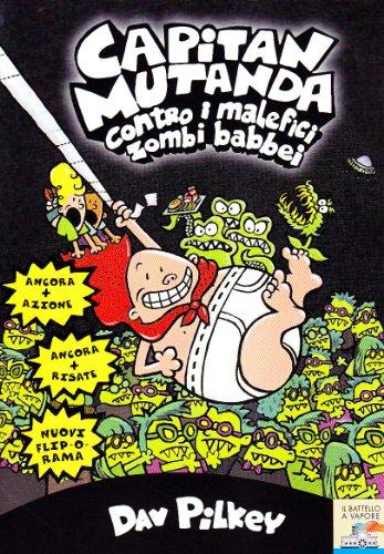 9788838478949: Capitan Mutanda contro i malefici zombi babbei
