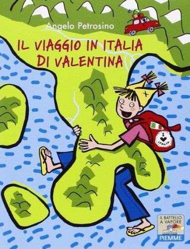 Il viaggio in Italia di Valentina (Il: Angelo Petrosino