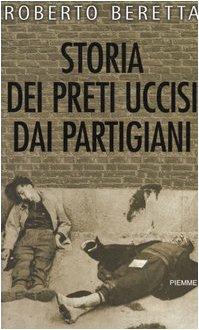 9788838484599: Storia dei preti uccisi dai partigiani