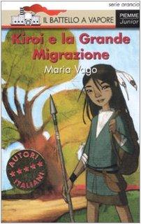 Kiroi e la grande migrazione. - Vago, Maria