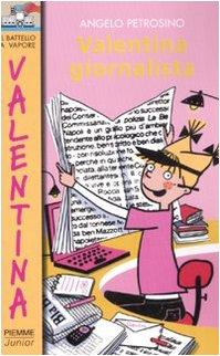 Valentina giornalista. Ediz. illustrata (Il battello a: Angelo Petrosino