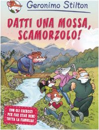 Datti UNA Mossa,Scamorzolo! (Italian Edition) (9788838498794) by Geronimo Stilton