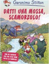Datti UNA Mossa,Scamorzolo! (9788838498794) by Geronimo Stilton