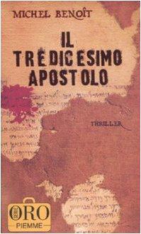 9788838499906: Il tredicesimo apostolo (Piemme pocket. Serie oro)
