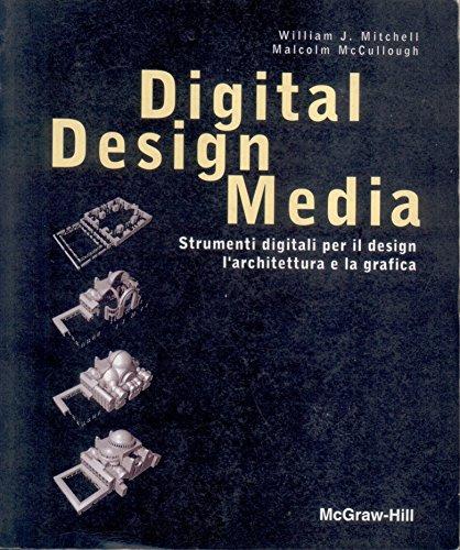 9788838607448: Digital design media. Strumenti digitali per il design, l'architettura e la grafica