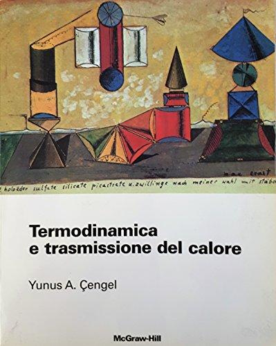 9788838607677: Termodinamica e trasmissione del calore (Meccanica)