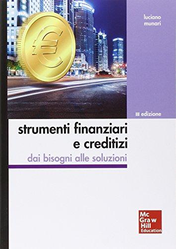 Strumenti finanziari e creditizi. Con aggiornamento online: Luciano Munari