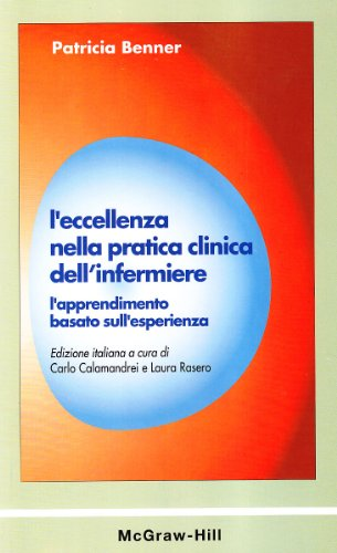 L'eccellenza nella pratica clinica dell'infermiere. L'apprendimento basato sull'esperienza (9788838616280) by [???]