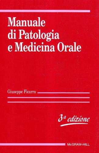 Manuale di patologia e medicina orale: Giuseppe Ficarra