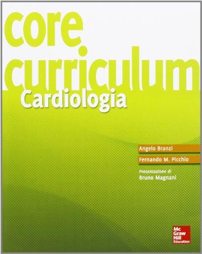 Core curriculum. Cardiologia: Angelo Branzi; Fernando
