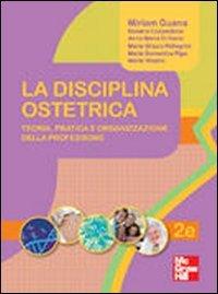 9788838636943: La disciplina ostetrica. Teoria, pratica e organizzazione della professione