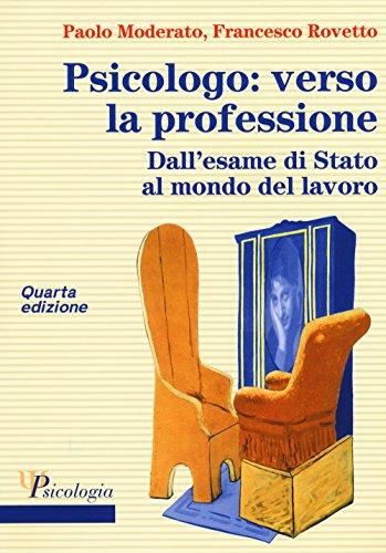 9788838639852: Psicologo: verso la professione. Dall'esame di Stato al mondo del lavoro