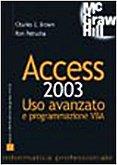 9788838644108: Access 2003. Uso avanzato e programmazione VBA